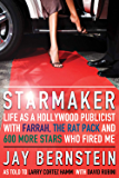 Starmaker: Life As a Hollywood Publicist with Farrah, The Rat Pack and 600 More Stars Who Fired Me