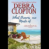 What Dreams are Made of (Star Gazer Inn of Corpus Christi Bay Book 2)