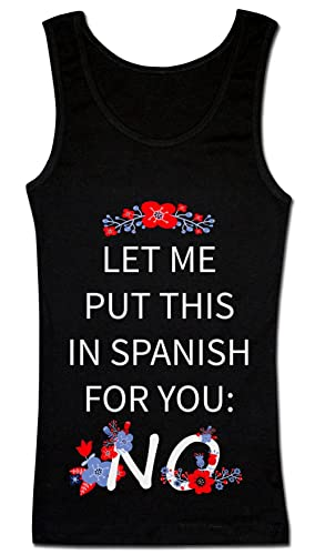 Let Me Put This In Spanish For You NO ! Camiseta sin mangas para mujer