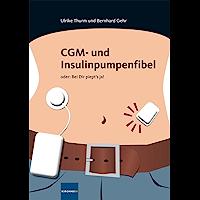 CGM- und Insulinpumpenfibel: oder: Bei Dir piept's ja! (German Edition)