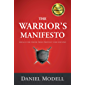 The Warrior's Manifesto: Ideals for Those Who Protect and Defend
