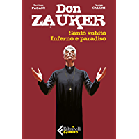 Don Zauker. Santo subito. Inferno e paradiso (Italian Edition)