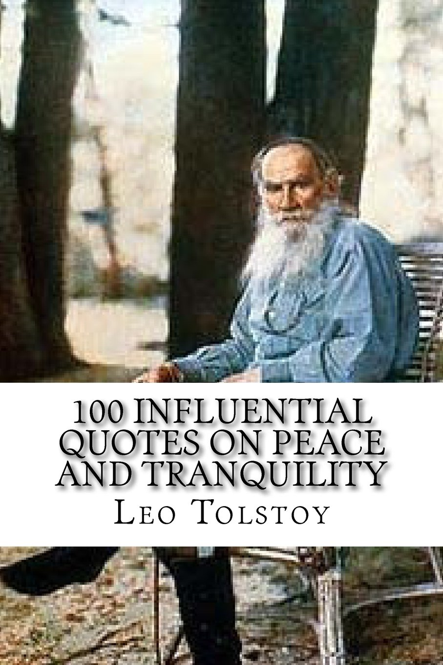 Download Leo Tolstoy: 100 Influential Quotes on Peace and Tranquility ebook