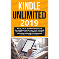 Kindle Unlimited: How To Sign Up For Kindle Unlimited Free Trial, Download & Return Kindle Unlimited Title, Matchbook & Audiobook, Cancel Or Manage Kindle ... Within A Minute 2019 (English Edition)