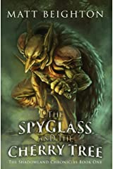 The Spyglass and the Cherry Tree (The Shadowland Chronicles) Paperback