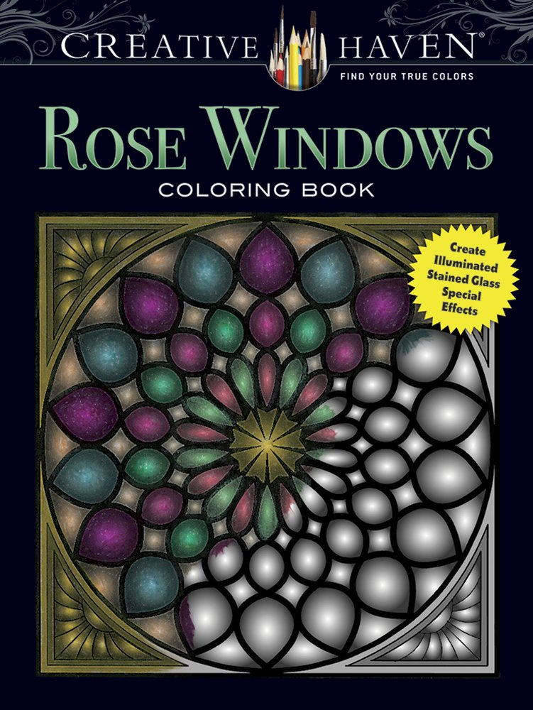 - Creative Haven Rose Windows Coloring Book: Create Illuminated Stained Glass  Special Effects (Creative Haven Coloring Books): Avren, Joel S.:  0800759806423: Amazon.com: Books