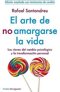 Lart de no amargar-se la vida: Les claus del canvi psicològic i la transformació personal: 29 Prisma: Amazon.es: Santandreu Lorite, Rafael: Libros