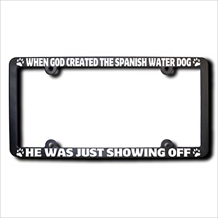 Amazon.com: When God Created SPANISH WATER DOG License Frame: Automotive
