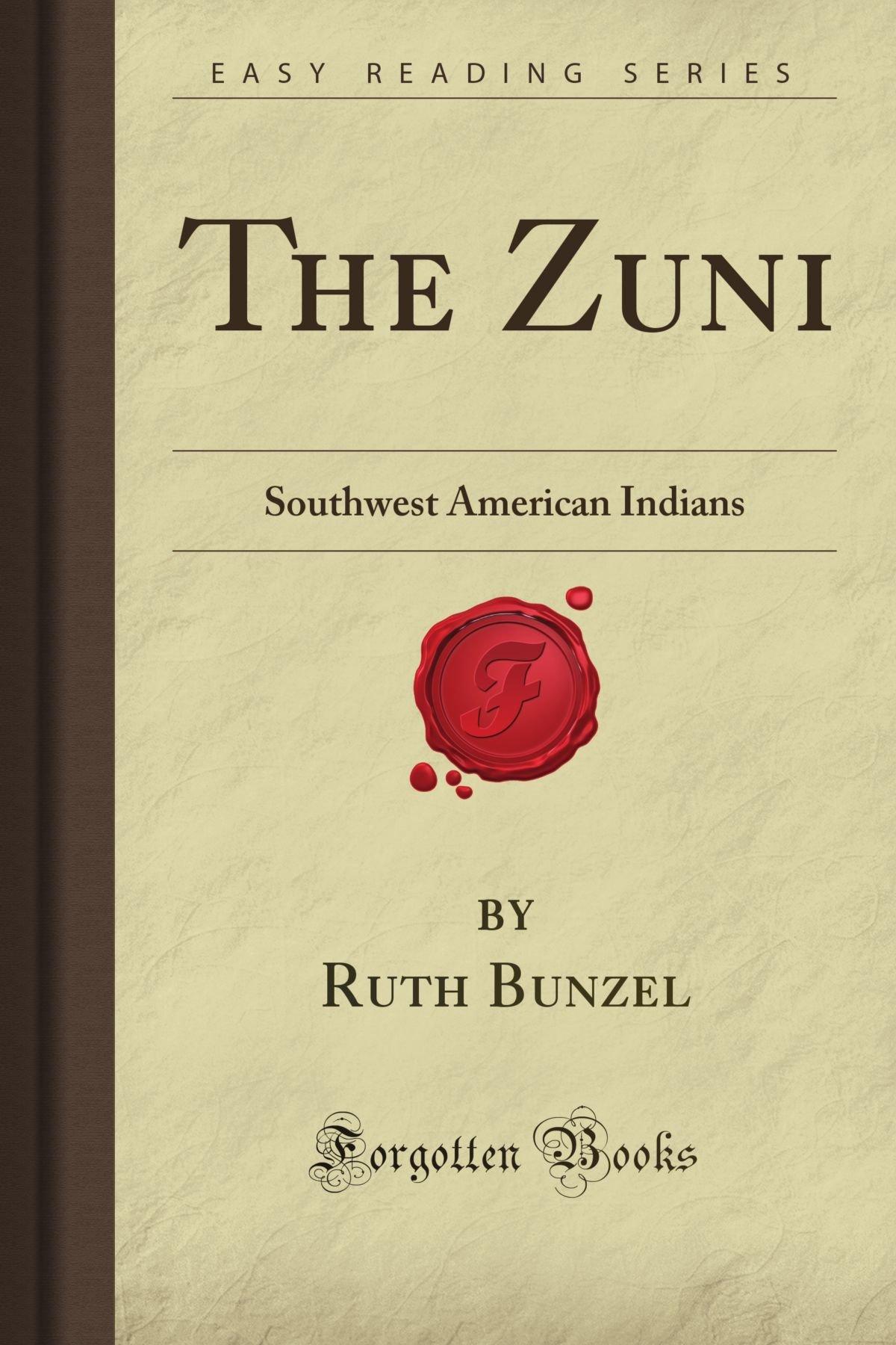 The Zuni: Southwest American Indians (forgotten Books): Ruth R Bunzel:  9781605069067: Amazon: Books