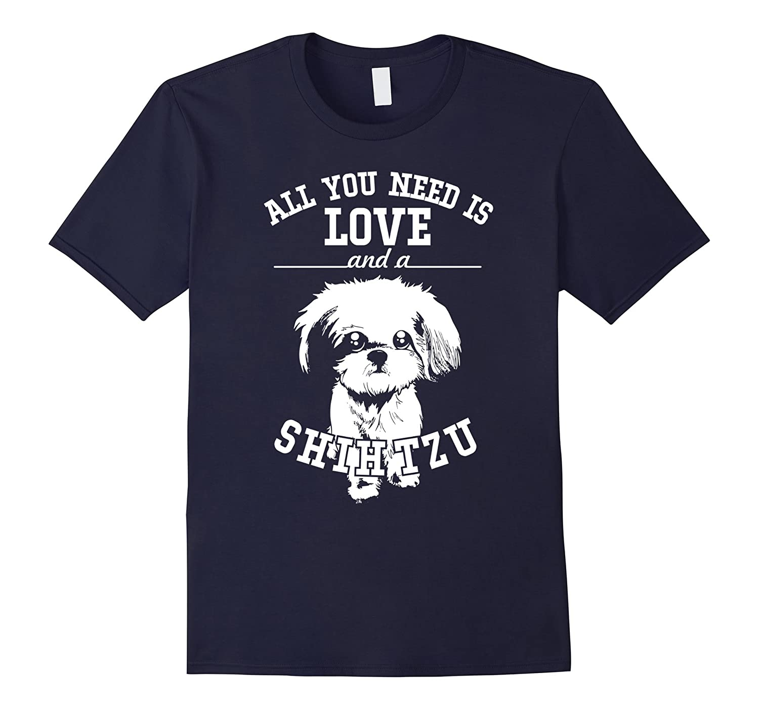 All You Need Is Love & Shih Tzu Cute Dogs Puppy Lovers Shirt-CL