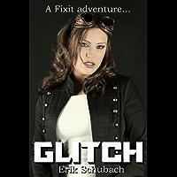 Glitch (Fixit Adventures Book 2)