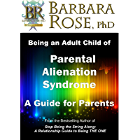 Being an Adult Child of Parental Alienation Syndrome: A Guide for Parents (English Edition)