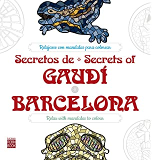 Secretos de / Secrets of Gaudí*Barcelona: Relajarse con mandalas para colorear (Arte