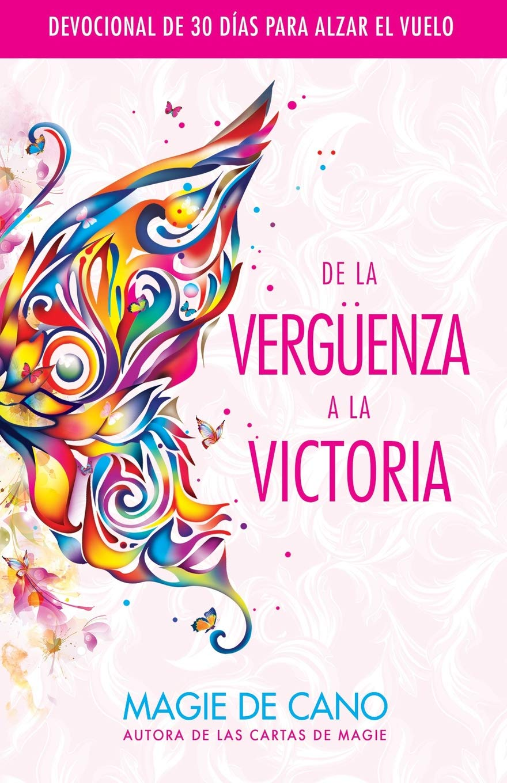 De La Vergüenza A La Victoria: Devocional de 30 Días Para ...