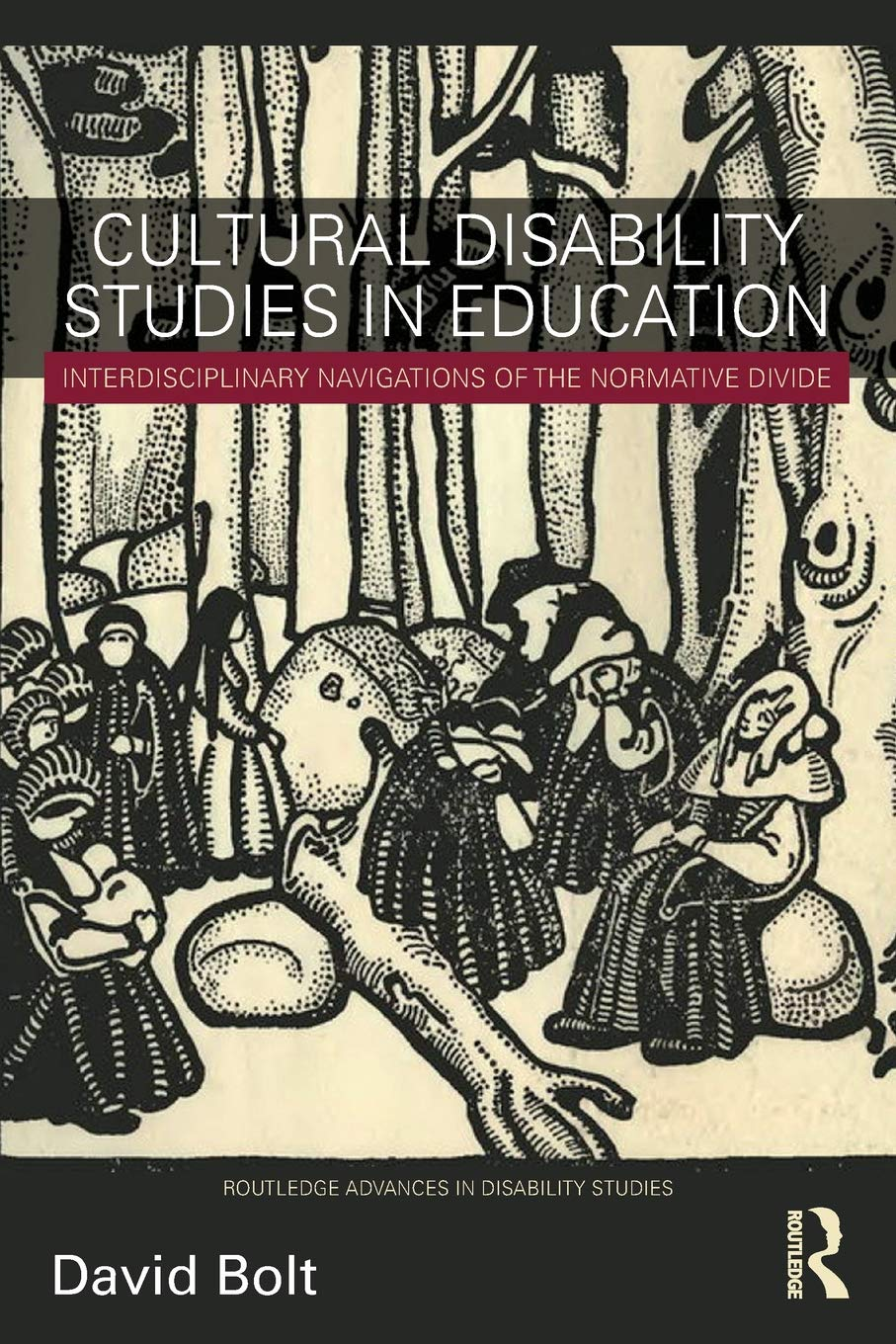 Cultural Disability Studies In Education  Routledge Advances In Disability Studies