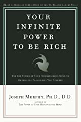 Your Infinite Power to Be Rich: Use the Power of Your Subconscious Mind to Obtain the Prosperity You Deserve Paperback