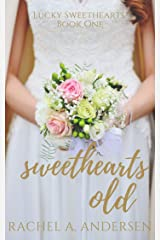 Sweethearts Old: A Sweet Second-Chance Wedding Romance (Lucky Sweethearts Book 1) Kindle Edition