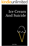 Ice Cream And Suicide