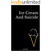 Ice Cream And Suicide (English Edition)