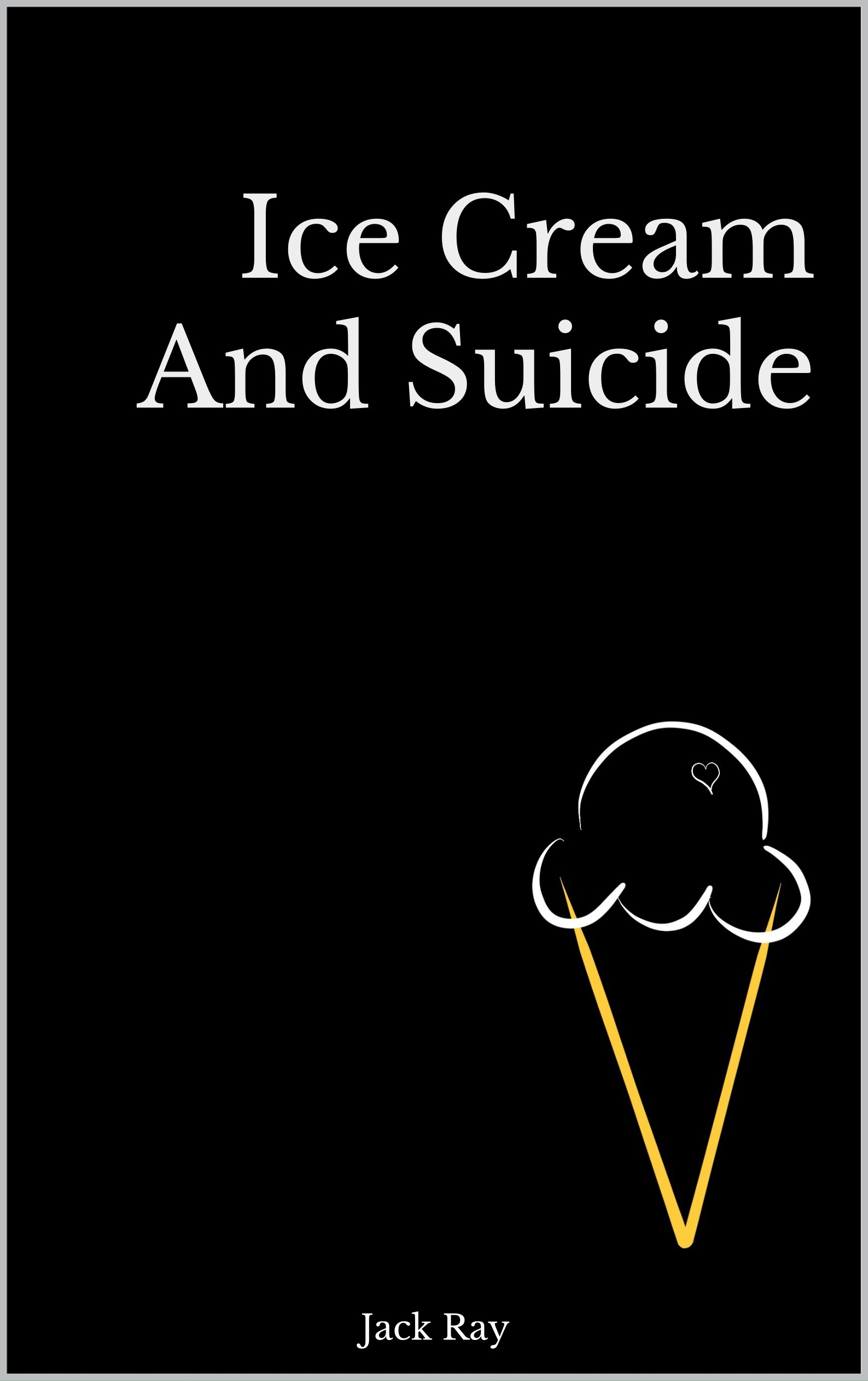 Ice Cream And Suicide  English Edition