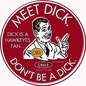 Smack Apparel Nebraska Football Fans. Don't Be A Dick. Embossed Metal Man Cave Sign
