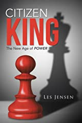 Citizen King: The New Age of Power Kindle Edition