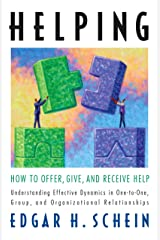 Helping: How to Offer, Give, and Receive Help (The Humble Leadership Series Book 1) Kindle Edition