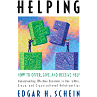 Helping: How to Offer, Give, and Receive Help (The Humble Leadership Series Book 1)
