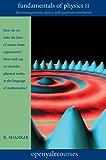 Fundamentals of Physics II: Electromagnetism, Optics, and Quantum Mechanics: 2 (The Open Yale Courses Series)