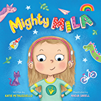 Mighty Mila: An Inclusive Children's Book about an Unstoppable Deaf Girl