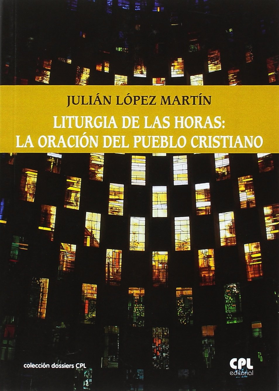 Liturgia De Las horas: La Oracion Del Pu: 144 Dossiers CPL: Amazon.es: López Martín, Julián: Libros