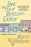 Bet Your Bottom Dollar (The Bottom Dollar Series) (Volume 1)