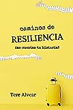 CAMINOS DE RESILIENCIA: ¿Me cuentas tu historia?