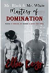Mr. Black & Mr. White: Masters of Domination Kindle Edition