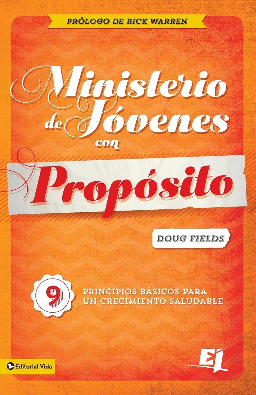 Ministerio de jóvenes con propósito: 9 Principios básicos para un ...