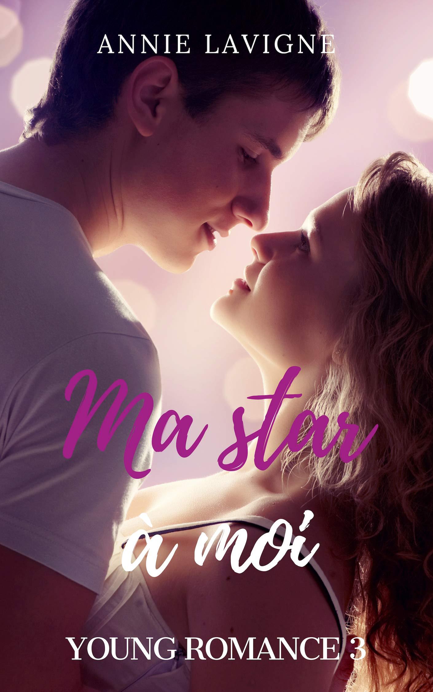 Ma star à moi (Young Romance, tome 3) por Annie Lavigne