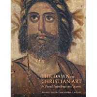 The Dawn of Christian Art - In Panel Painings and Icons