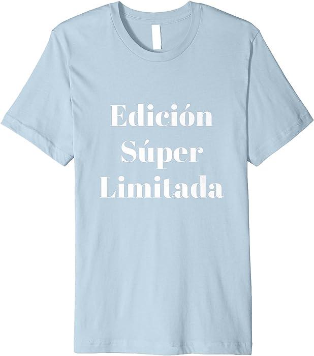 Camiseta Edicion Super Limitada Premium Shirt - Latino Tees