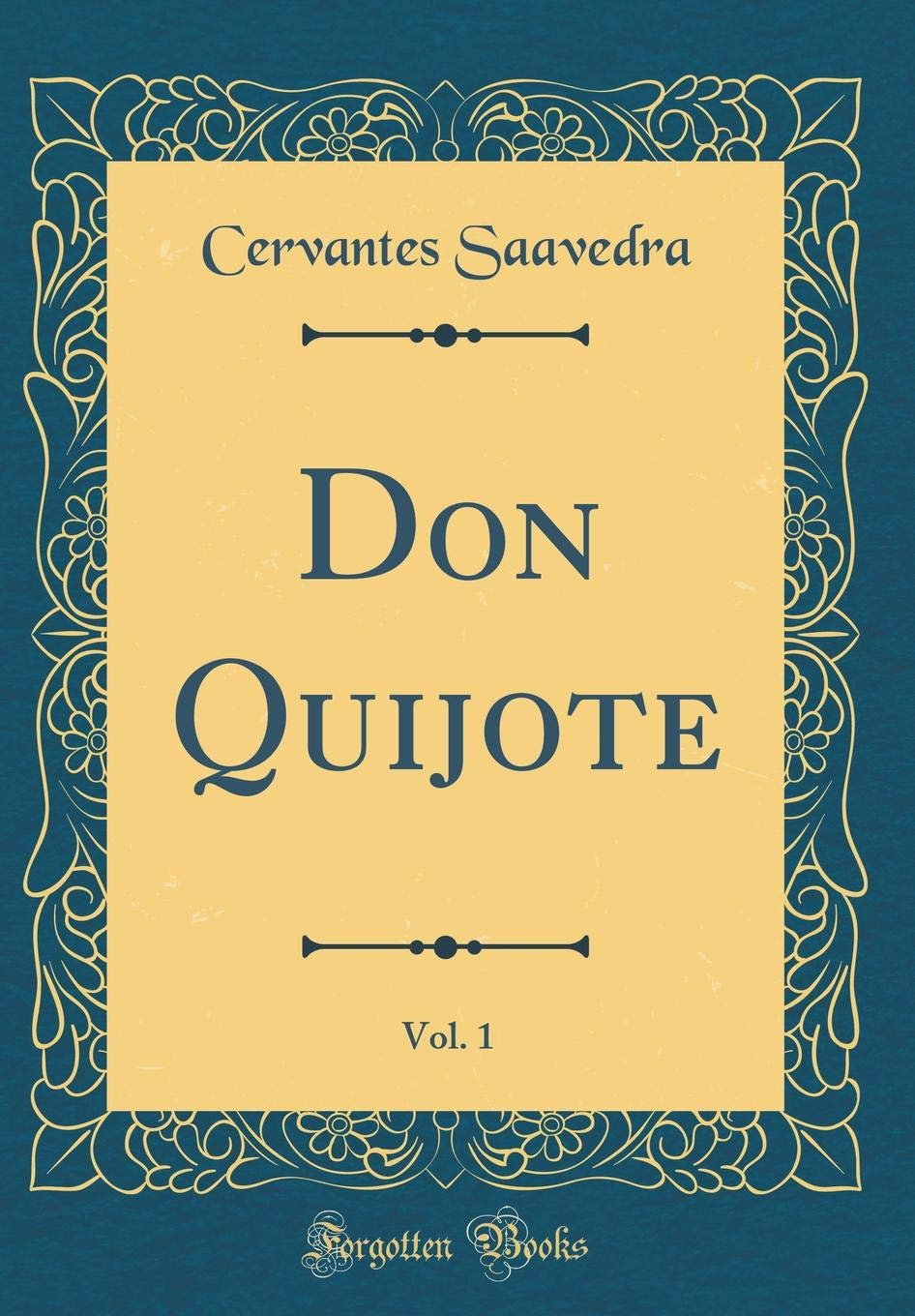 Don Quijote, Vol. 1 (Classic Reprint): Amazon.es: Saavedra, Cervantes: Libros