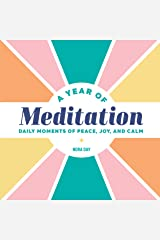 A Year of Meditation: Daily Moments of Peace, Joy, and Calm Kindle Edition