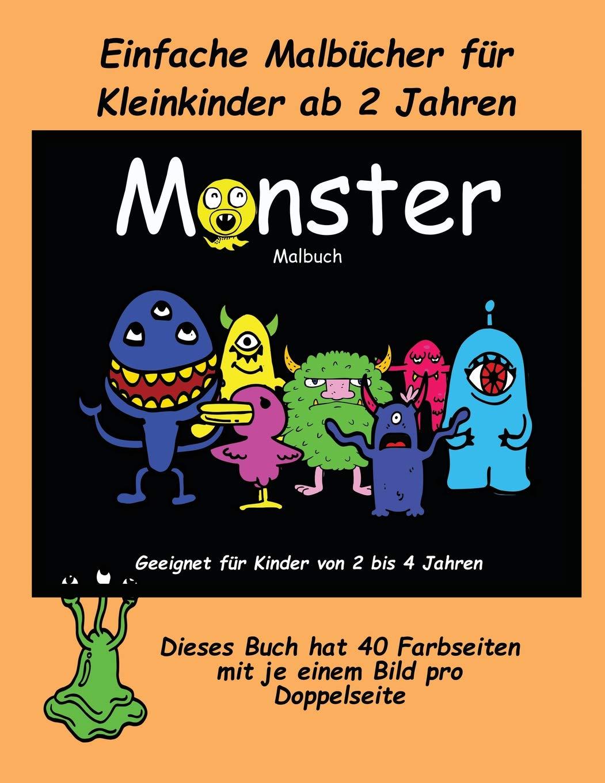 Einfache Malbücher Für Kleinkinder AB 2 Jahren: Ein Extra Großes Malbuch Mit Süßen Monsterzeichnungen Für Kleinkinder Und Kinder Von 2 Bis 4 Jahren. ... Einem Bild Pro Doppelseite (German Edition) pdf epub
