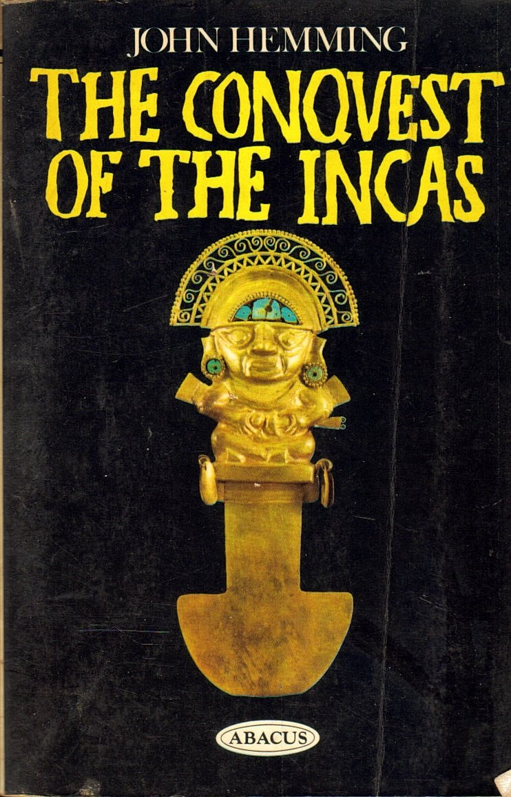 THE CONQUEST OF THE INCAS BY JOHN HEMMING PDF