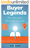 Buyer Legends: The Executive Storyteller's Guide
