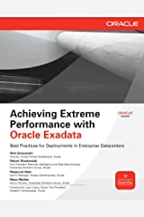 Achieving Extreme Performance with Oracle Exadata (Oracle Press) Kindle Edition