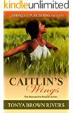 Caitlin's Wings  (Renewal To Passion  Book 2)