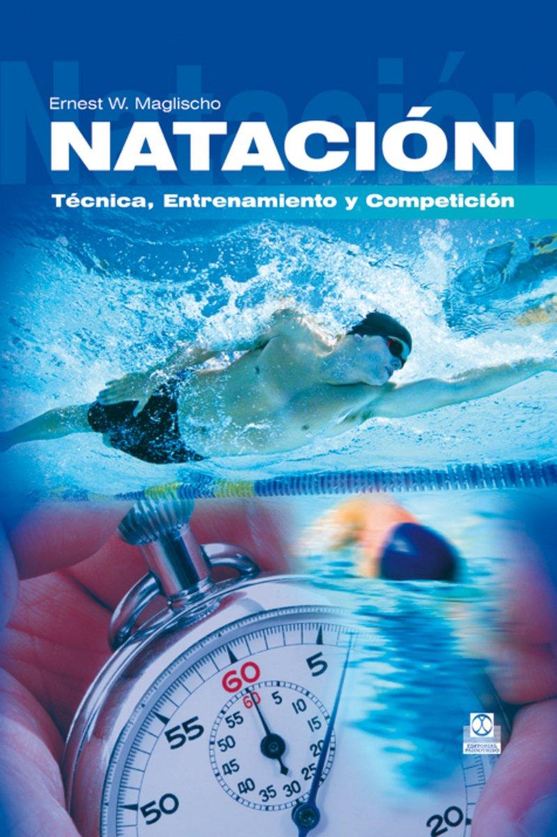 Natación: Técnica entrenamiento y competición (Deportes)