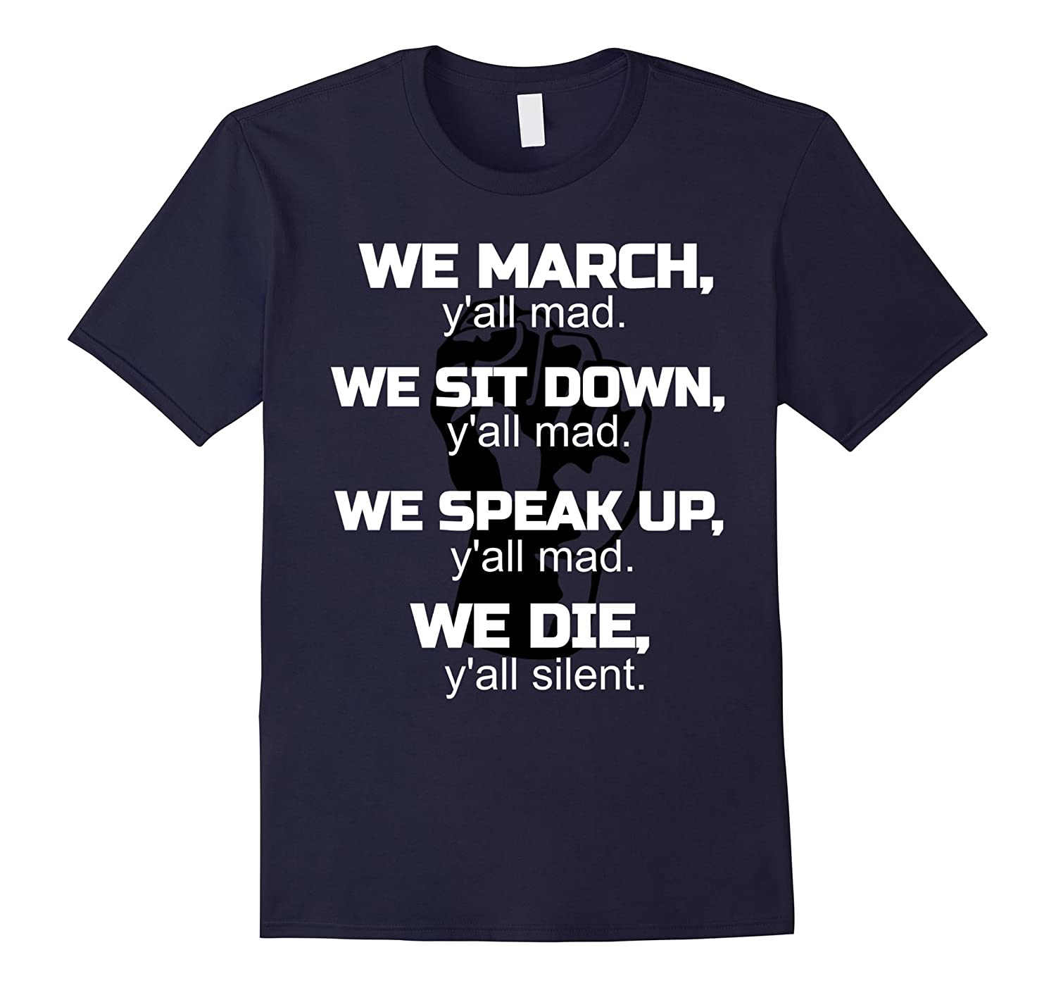 We March Yall Mad Shirt We March Yall Mad T Shirt-FL