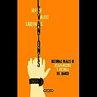 Levantones. Historias reales de desaparecidos y víctimas del narco
