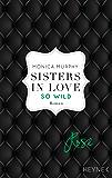 Rose - So wild: Sisters in Love - Roman (Fowler Sisters (Sisters in Love) 2)