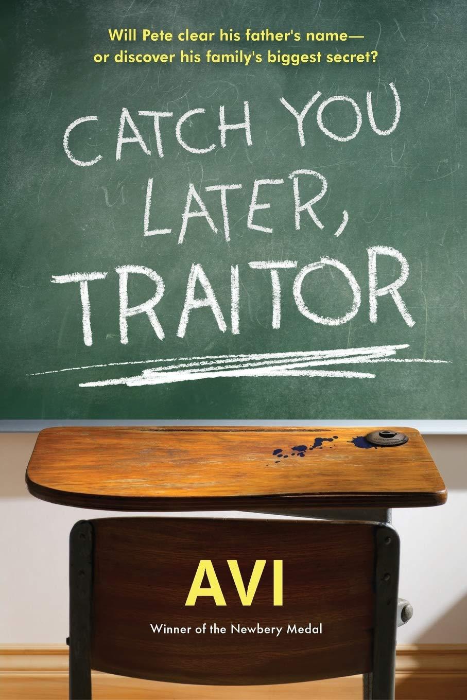 Catch You Later, Traitor: Avi, .: 9781616205874: Amazon.com: Books